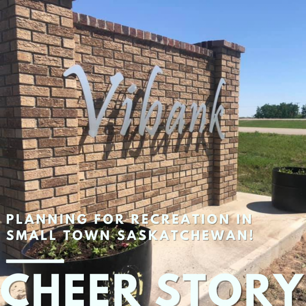 Cheer Story: Planning for Recreation in Small Town Saskatchewan!