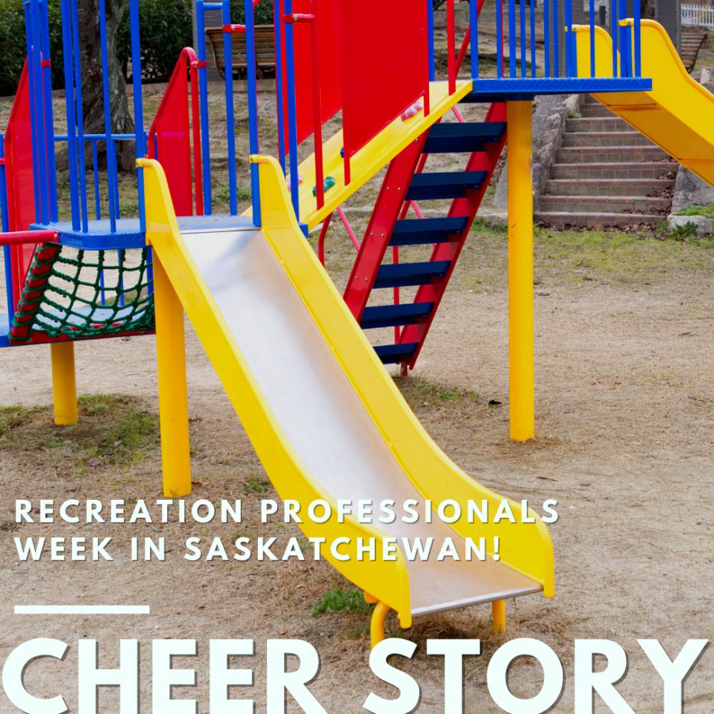 Cheer Story: Recreation Professionals Week In Saskatchewan!
