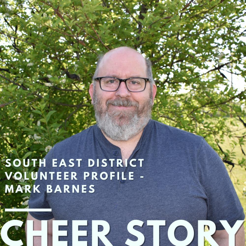 Cheer Story: South East District Volunteer Profile - Mark Barnes