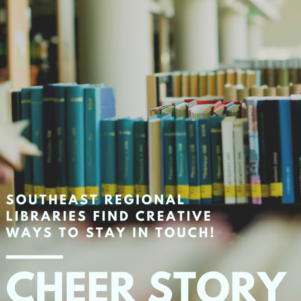Cheer Story: Southeast Regional Libraries Find Creative Ways to Stay in Touch!