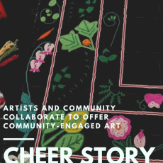 Cheer Story: Artists and Community Collaborate to Offer Community-Engaged Art