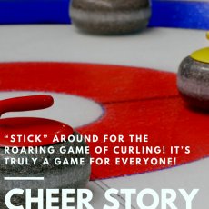 "Cheer Story: ""Stick"" Around for the Roaring Game of Curling! It's Truly a Game for Everyone!"