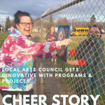 Cheer Story: Local Arts Council Gets Innovative With Programs & Projects